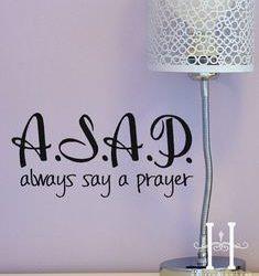 ASAP – Always Say a Prayer