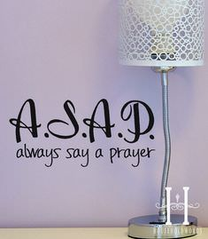 ASAP – Always Say a Prayer