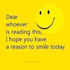 Dear Whoever Is Reading This, Hope You Have a Reason to Smile Today