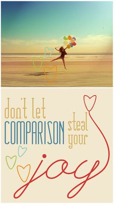 Don't Let COMPARISON Steal Your Joy