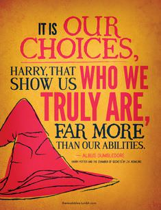 It Is Our Choices, Harry, That Show Us Who We Truly Are, Far More Than Our Abilities