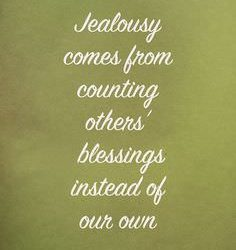 Jealousy Comes From Counting Others Blessings Instead of Our Own