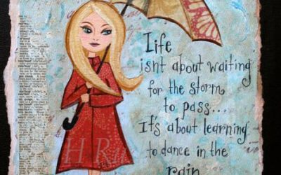 Life Isn't About Waiting for the Storm to Pass – Its About Learning to Dance in the Rain