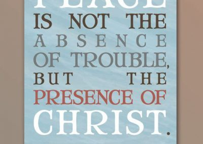Peace Is Not the Absence of Trouble, but the Presence of Christ