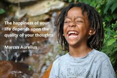 The Happiness of Your Life Depends Upon the Quality of Your Thoughts – Marcus Aurelius