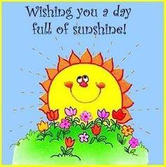 Wishing You a Day Full of Sunshine